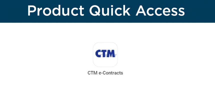 CTM eContracts Product Quick Access