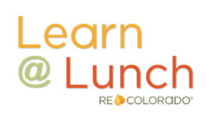 Learn@Lunch Webinars REcolorado Online Real Estate Training