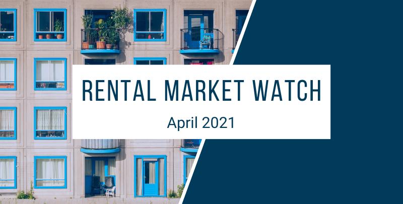 Rental Market Watch April 2021